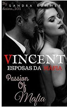 VINCENT (Esposas da máfia Livro 1) por [Rummer, Sandra]