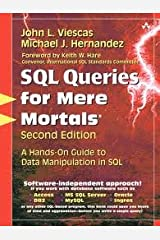 SQL Queries for Mere Mortals®: A Hands-On Guide to Data Manipulation in SQL 2nd (second) edition Paperback