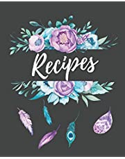 Recipes: Large Blank Recipe Cook Book To Write In ~ Deluxe Floral Recipe Binder