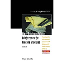 Fiber-Reinforced Polymer Reinforcement for Concrete Structures: Vol 2: Proceedings of the Sixth International Symposium on Frp Reinforcement for Concrete Structures (Frprcs-6), Singapore, 8-10 July 2003