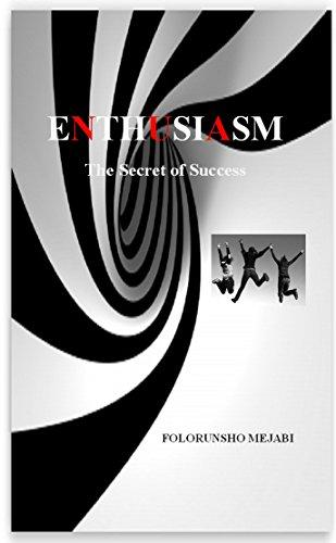 ENTHUSIASM: The Secret of (Spirit Of Enthusiasm)