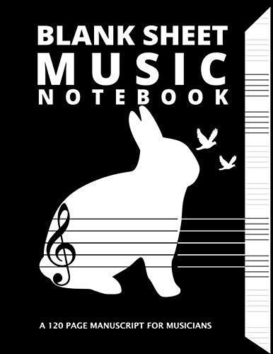 Blank Sheet Music Notebook: A 120 Manuscript for Musicians (8.5x11 Standard Paper) ()