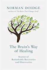 The Brain's Way of Healing: Stories of Remarkable Recoveries and Discoveries Hardcover