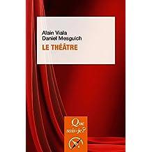 Le théâtre: « Que sais-je ? » n° 3894 (French Edition)