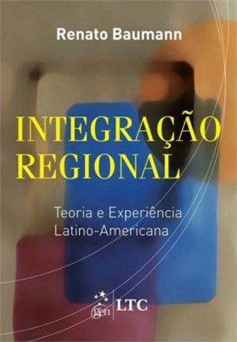 Integração Regional: Teoria e Experiência Latino-Americana
