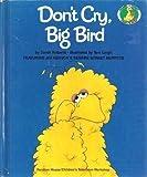 Don't Cry, Big Bird, Sarah Roberts, 0394848683