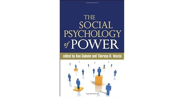the social psychology of power guinote ana vescio theresa k