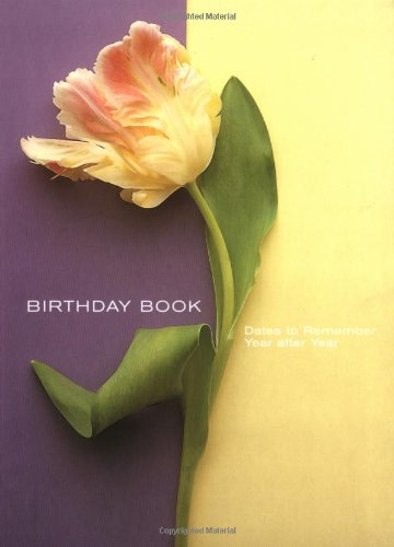 Flower Portraits Birthday Book: Dates to Remember Year After Year (Birthday Books)