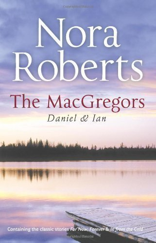 Mill Nora - The MacGregors: Daniel & Ian (Mills & Boon Special Releases) by Nora Roberts [25 February 2011]