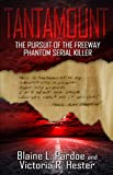 img - for TANTAMOUNT: The Pursuit Of The Freeway Phantom Serial Killer book / textbook / text book