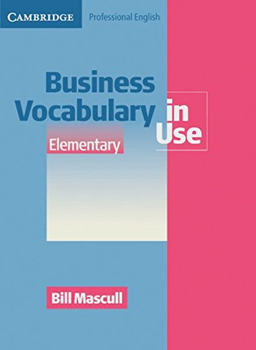 Business Vocabulary in Use: Elementary to Pre-intermediate Second edition. Edition with answers and CD-ROM