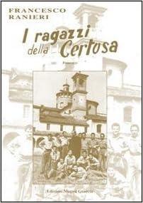 Ragazzi Della Libri Amazon Francesco Certosa Ranieri itI CxerdBoW