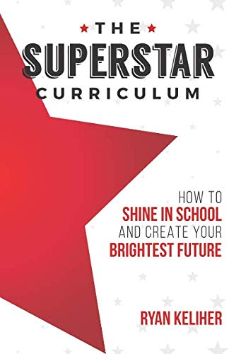 The Superstar Curriculum: How to Shine in School and Create Your Brightest Future