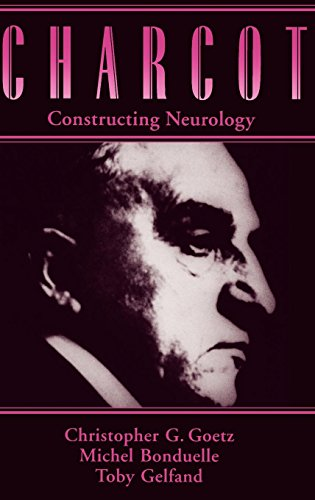 Charcot: Constructing Neurology (Contemporary Neurology (Hardcover)) by Oxford University Press