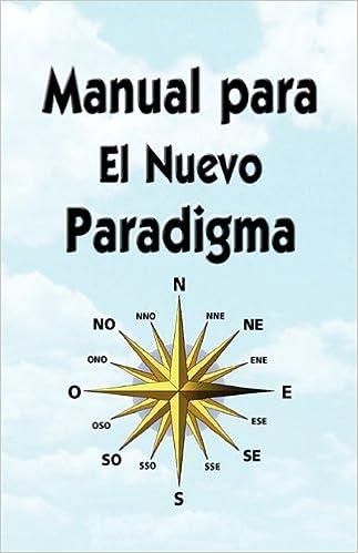 Manual Para El Nuevo Paradigma (Spanish Edition)