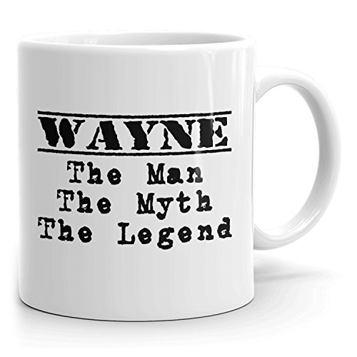 Best Personalized Mens Gift! Wayne The Man the Myth the Legend - Coffee Mug Cup for Dad Boyfriend Husband Grandpa Brother in the Morning or the Office