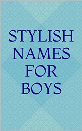 Stylish Names For Boys Kindle Edition By Hardgrove S Health Fitness Dieting Kindle Ebooks Amazon Com If you think about it, instagram is all about style and swag. stylish names for boys kindle edition
