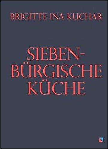 Siebenbürgische Küche Siebenbürgische Koch- und Backbücher: Amazon ... | {Koch- & backbücher 25}