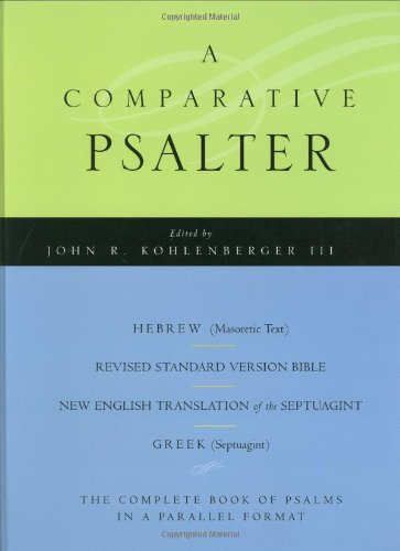 A Comparative Psalter: Hebrew (Masoretic Text) · Revised Standard Version Bible · The New English Translation of the Septuagint · Greek (Septuagint)