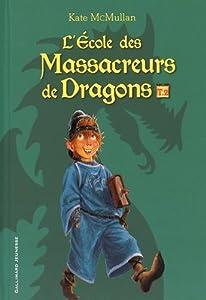 """Afficher """"L'école des Massacreurs de Dragons n° 2<br /> L'école des massacreurs de dragons"""""""