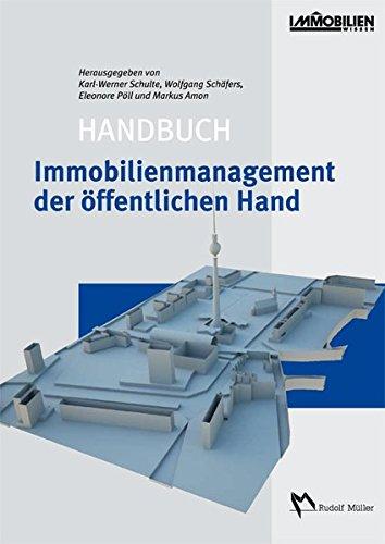 Handbuch Immobilienmanagement der öffentlichen Hand: Public Real Estate Management Gebundenes Buch – 16. Oktober 2006 Karl W Schulte Wolfgang Schäfers Eleonore Pöll Markus Amon