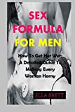 SEX FORMULA FOR MEN: How To Get Her Wet: A Detailed