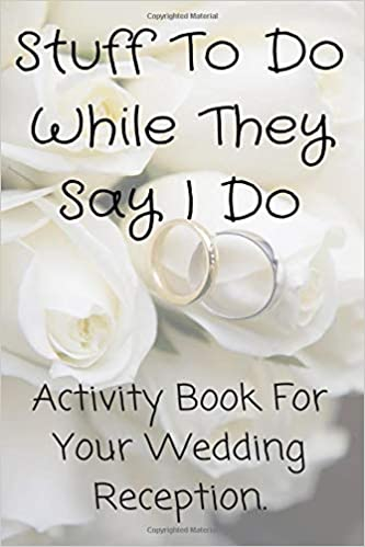 Amazon Stuff To Do While They Say I Do Activity Book For Your