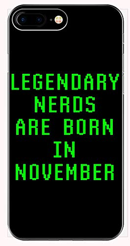 Legendary Nerds are Born in November Birthday Gift for Geeky Boys Or Girls - Phone Case for iPhone 6+, 6S+, 7+, 8+ -