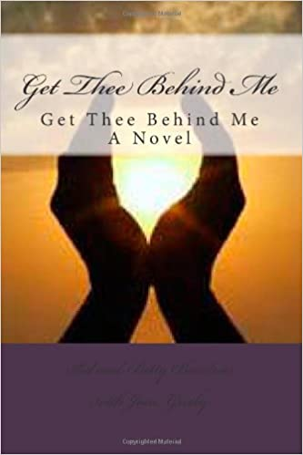 Get Thee Behind Me: The Novel