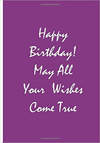 Happy Birthday May All Your Wishes Come True Purple Notebook