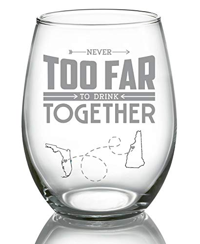 Long Distance Relationships Gift For Bestfriend, Family - Never Too Far To Drink Together Florida New Hampshire (FL NH) - Long Distance Friendship Stemless Wine Glass 21 oz