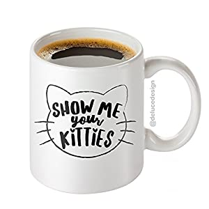 Show Me Your Kitties Coffee Mug