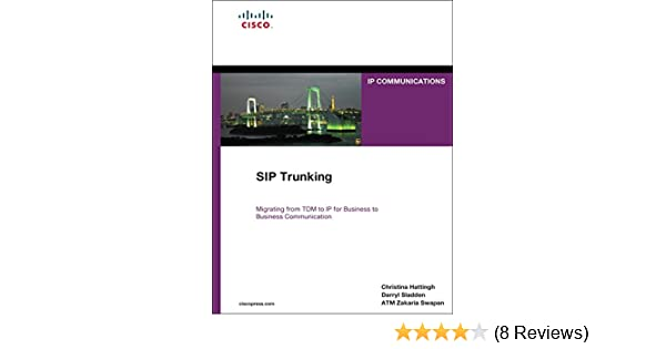 SIP Trunking (paperback): 9781587144417: Computer Science