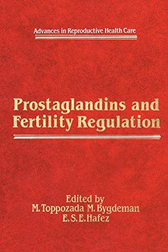 Prostaglandins and Fertility Regulation (Advances in Reproductive Health Care)