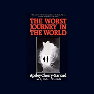 The Worst Journey in the World Hörbuch