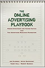 The Online Advertising Playbook: Proven Strategies and Tested Tactics from the Advertising Research Foundation by Joe Plummer Stephen D. Rappaport Taddy Hall Robert Barocci(2007-04-27) Hardcover