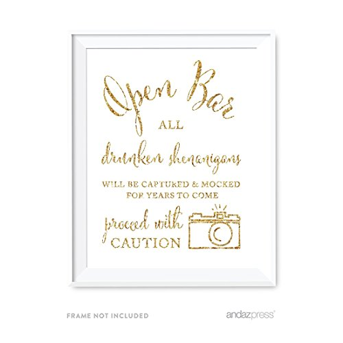 Andaz Press Wedding Party Signs, Gold Glitter Print, 8.5x11-inch, Open Bar All Drunken Shenanigans Will be Captured and Mocked For Years to Come Proceed with Caution Sign, 1-Pack, Not Real Glitter]()