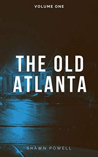 The Old Atlanta: Volume One ()