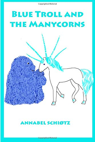 Blue Troll and the Manycorns: A troll story for children (Troll Stories) (Volume 5) pdf