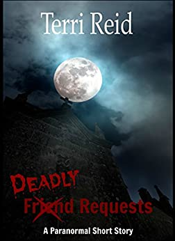 Deadly Requests: A Paranormal Short Story by [Reid, Terri]