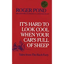 It's Hard to Look Cool When Your Car's Full of Sheep: Tales from the Back Forty