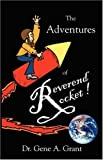 The Adventures of Reverend Rocket, Gene A. Grant, 0741436280