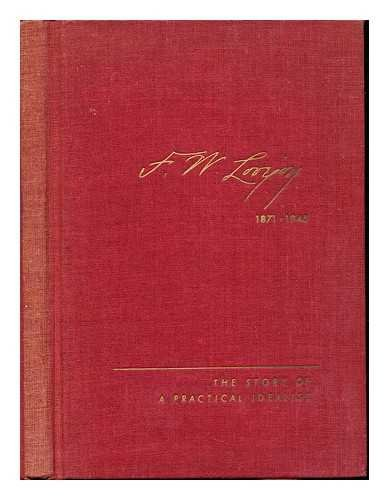F. W. Lovejoy, the story of a practical idealist.