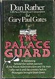 The Palace Guard, Dan Rather and Gary P. Gates, 006013514X