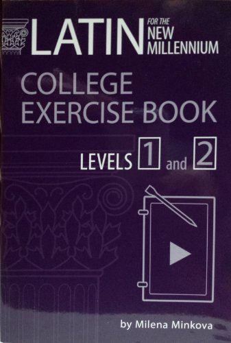 Latin for the New Millennium: College Exercise Book Levels 1 and 2 (English and Latin Edition) (Latin For The New Millennium Level 2)