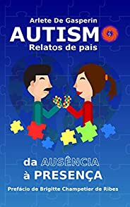 Autismo : Relatos de Pais, Da Ausência à Presença (Autismo & Constelação Livr