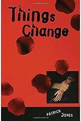 Things Change Paperback