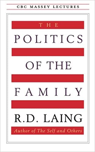 Amazon the politics of the family cbc massey lecture amazon the politics of the family cbc massey lecture 9780887845468 rd laing books fandeluxe Image collections