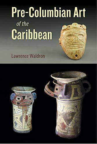 Pre-Columbian Art of the Caribbean (Florida Museum of Natural History: Ripley P. Bullen Series)