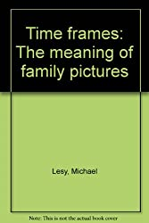 Time frames: The meaning of family pictures